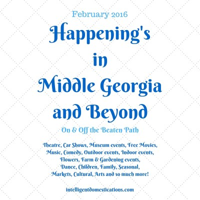 Happening's in Middle Georgia & Beyond February 2016