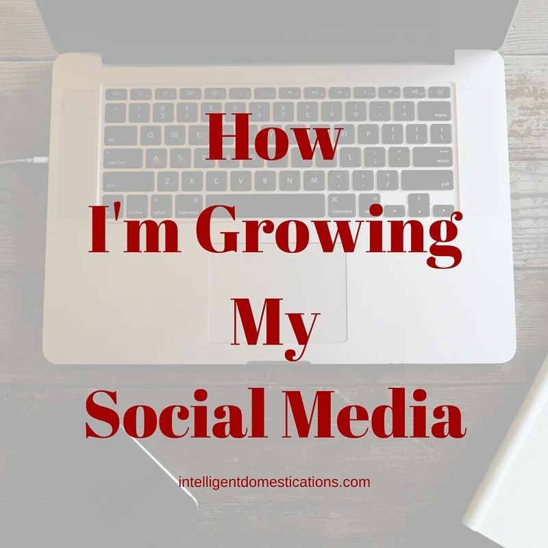 HowI'm GrowingMySocial Media