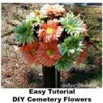 Easy Tutorial for DIY Cemetery Flowers.intelligentdomestications.com