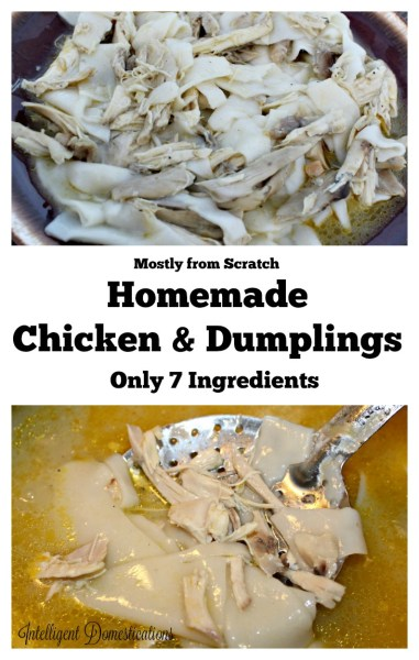 Mostly from scratch Homemade Chicken and Dumplings recipe with only 7 ingredients at intelligentdomestications.com