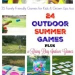 35 Family Friendly Summer Games for Kids & Grown Ups too including 24 Outdoor games plus 11 Rainy Day Indoor Games