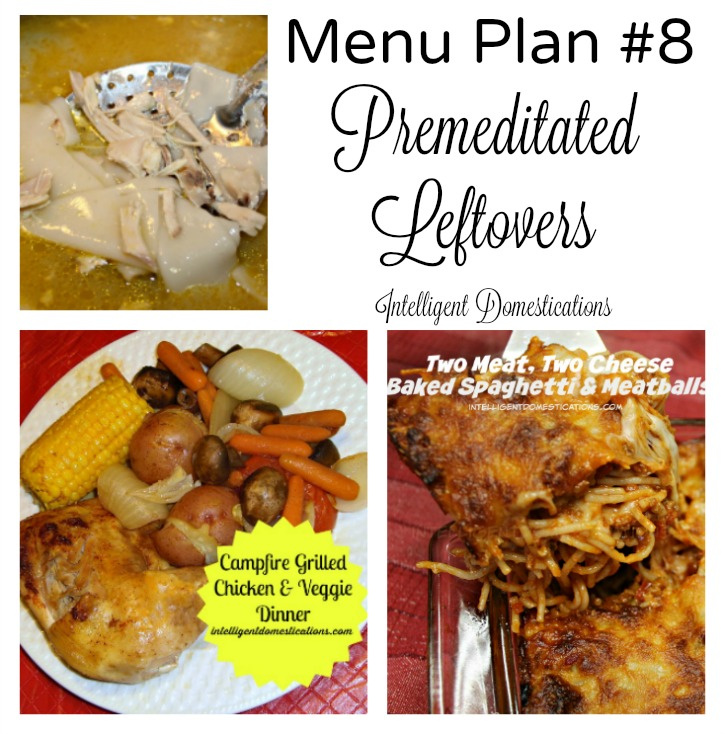 Menu Plan #8. Premeditated Leftovers saves on the budget and makes the family happy with favorite dishes