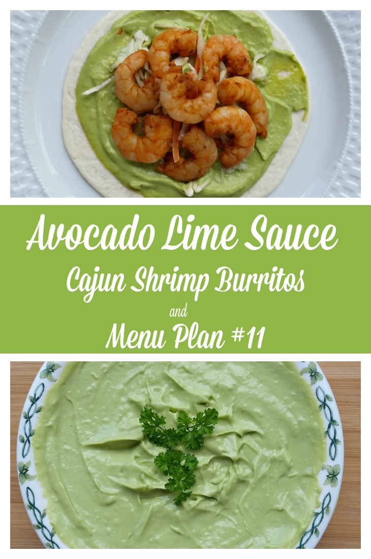 Avocado Lime Sauce. Cajun Shrimp Burritos and Menu Plan #11