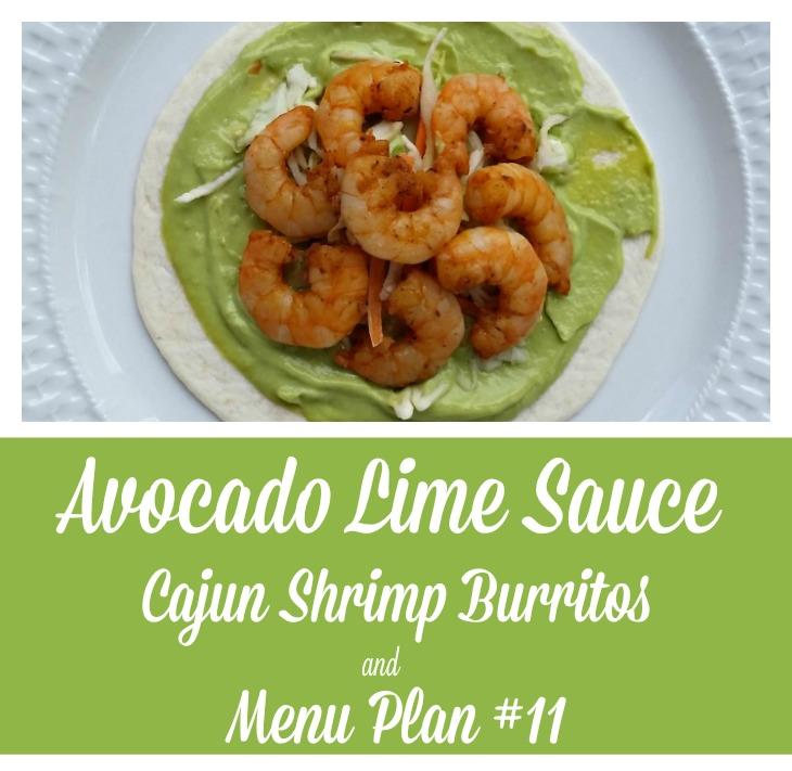 Cajun Shrimp burritos with Avocado Lime Sauce and Menu Plan #11