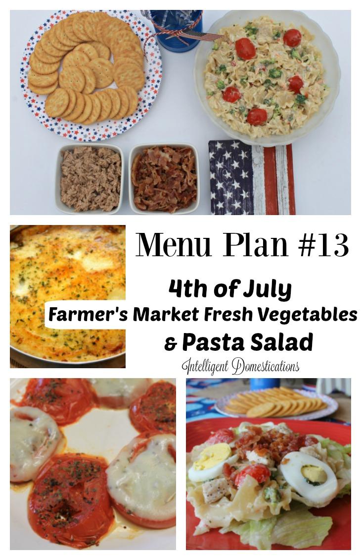 Menu Plan #13 4th of July, Farmer's Market Fresh Vegetables and Pasta Salad make a nice summer menu plan