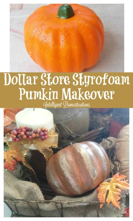dollar-store-styrofoam-pumpkin-makeover-can-be-done-a-variety-of-ways-i-used-multiple-layers-of-different-colors-of-paint-to-achieve-the-look-i-wanted