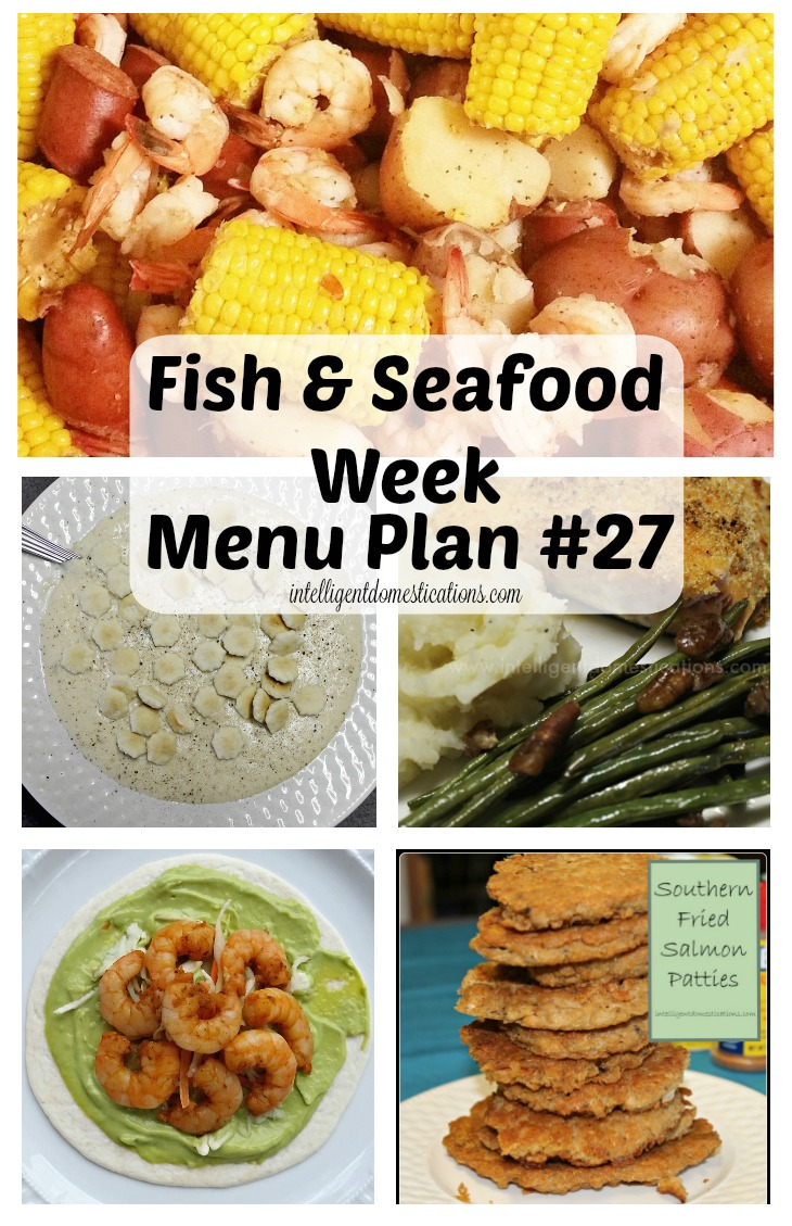 fish-seafood-week-menu-plan-27-stop-by-for-the-menu-including-all-our-recipes-for-a-week-of-fish-and-seafood-entrees-at-intelligentdomestications-com