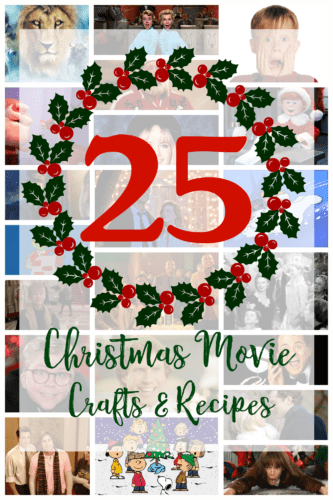 25 Christmas Movie Crafts & Recipes