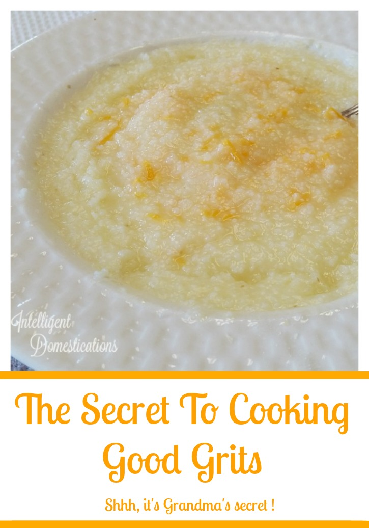 the-secret-to-cooking-good-grits-shhh-its-grandmas-secret-at-intelligentdomestications-com