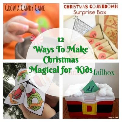 12 Ways To Make Christmas Magical For Kids