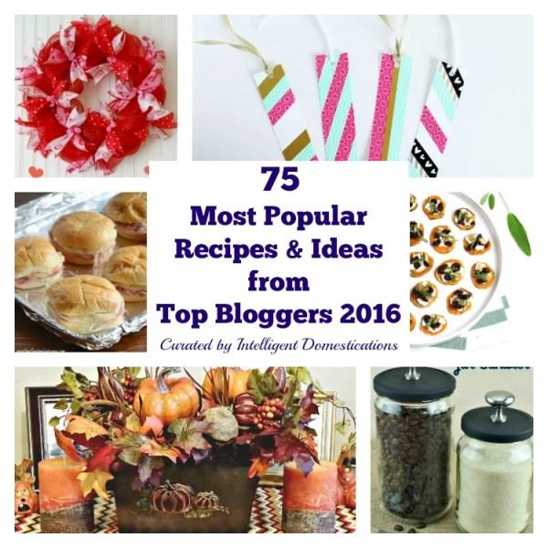 75 Most Popular Recipes & Ideas of 2016