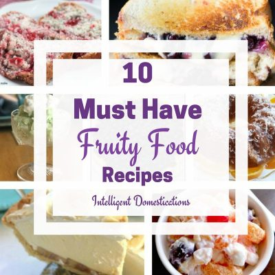 10 Must Have Fruity Food Recipes & Merry Monday Link Party #147