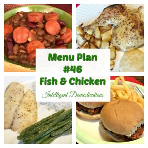 Fish and Chicken are featured at Menu Plan #46