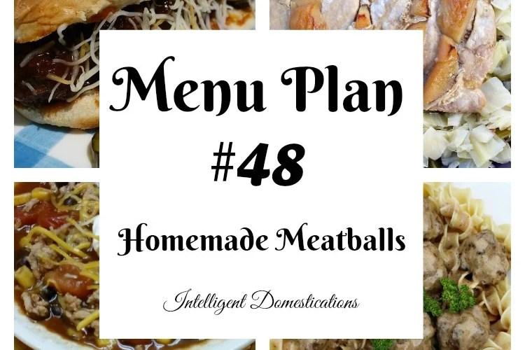 Menu Plan #48 Homemade Meatballs