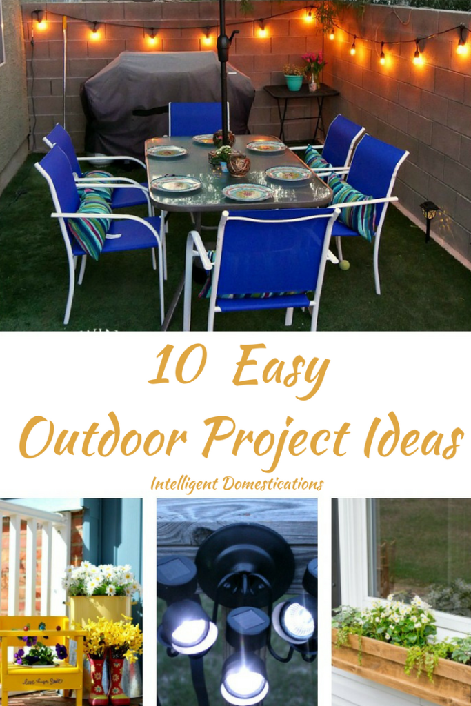 10 Easy Outdoor Project Ideas you can do