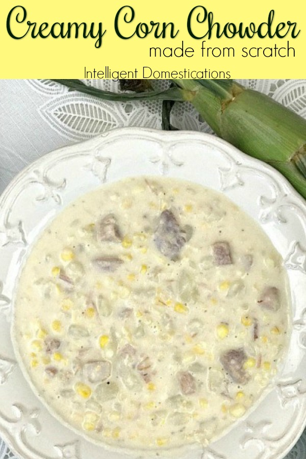 Delicious made from scratch Creamy Corn Chowder with Potatoes and Ham recipe. We even use the corn cob for flavoring. A delicious combination of flavors. #souprecipe #chowderrecipe #cornrecipe