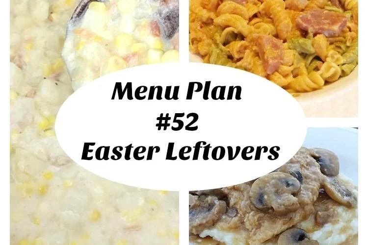 Menu Plan #52 Easter Leftovers