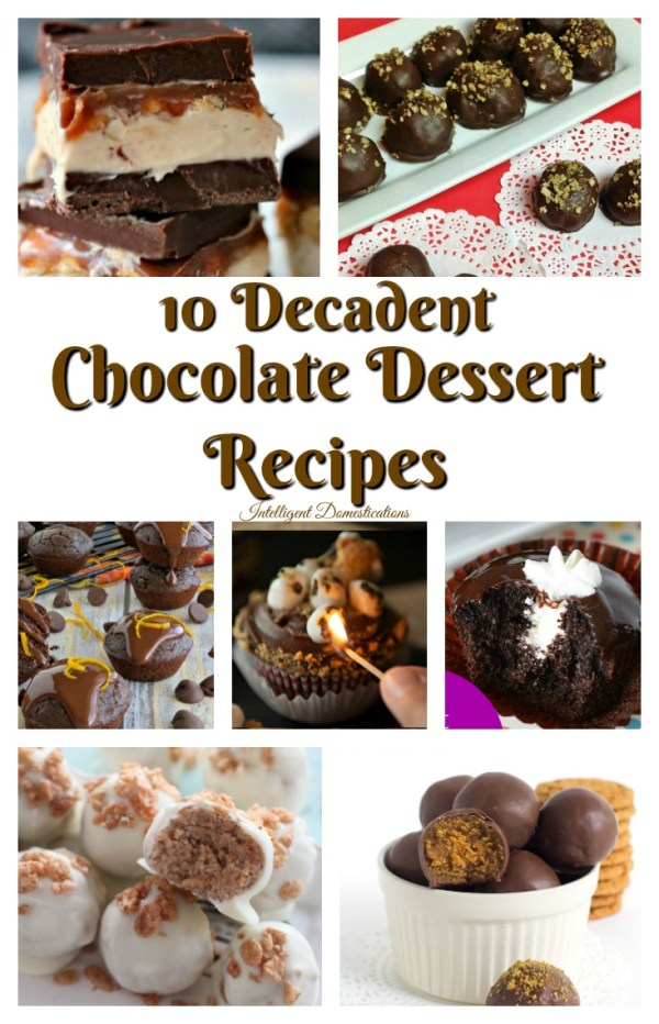 10 Decadent Chocolate Dessert Recipes. Chocolate dessert recipes.