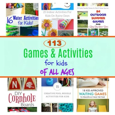 113 Games and Activities for kids of all ages. Indoor and Outdoor games and activities for kids, teens and adults. Summer activities. Rainy day fun. #summerfunidea #summeractivities