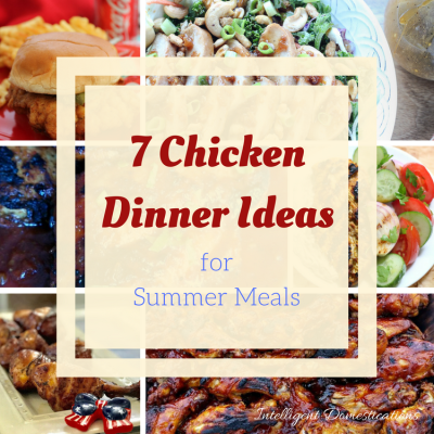 7 Chicken Dinner Ideas for Summer and Merry Monday Link Party #162