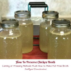 How to preserve chicken broth. How to freezer chicken broth. How to can your own chicken broth at home.