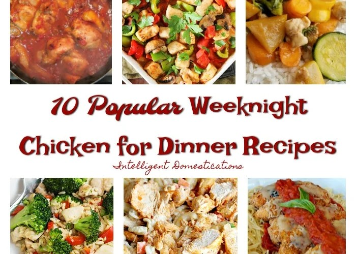 10 Weeknight Chicken Dinner Recipes & Merry Monday Link Up #168