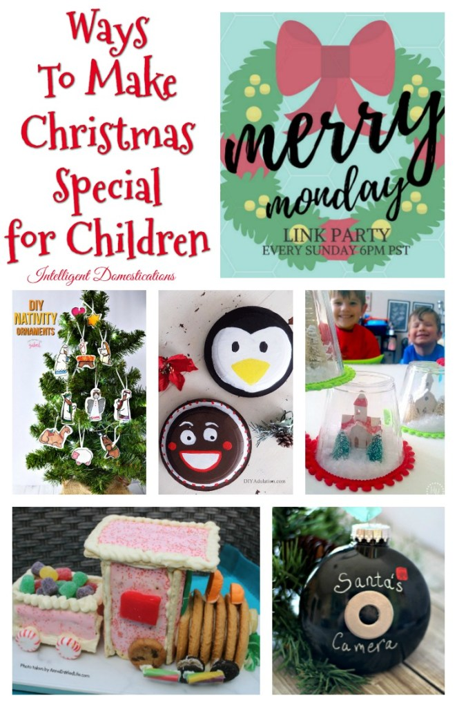 Ways To Make Christmas Special for Kids. Merry Monday Link Up Party 183 Feature picks. Christmas fun for children. DIY Christmas for children
