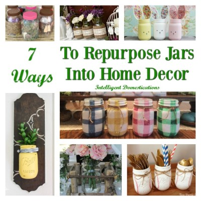 7 Ways To Repurpose Jars Into Home Decor (Merry Monday 196)