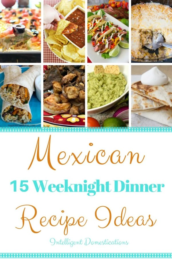 15 Mexican Dinner Recipe Ideas perfect for any weeknight meal. Mexican weeknight meal ideas. Easy Mexican recipes. #mexicandinnerideas #mexicanrecipes #cincodemayo