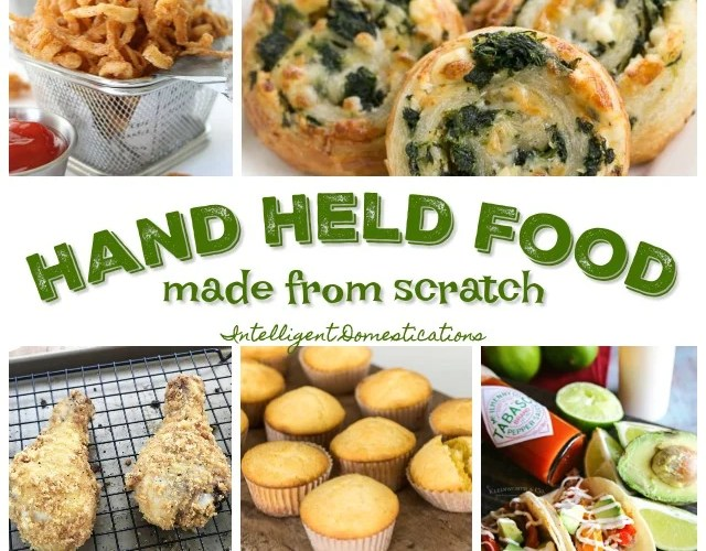 Hand Held Food Made From Scratch (Merry Monday 217)