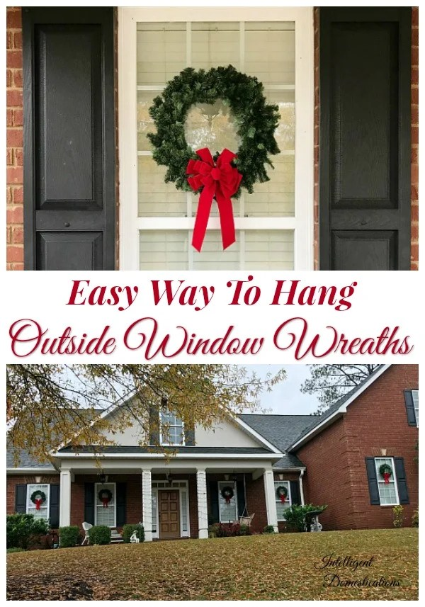 Easy Way To Hang Outside Window Wreaths for Christmas