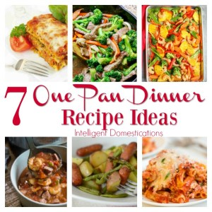 7 One Pan Dinner Recipe Ideas for weeknight meals #dinnerideas