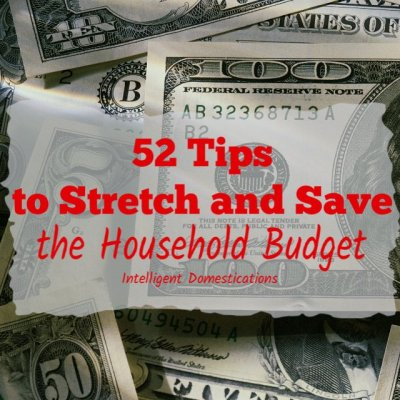 52 Tips To Stretch and Save The Household Budget
