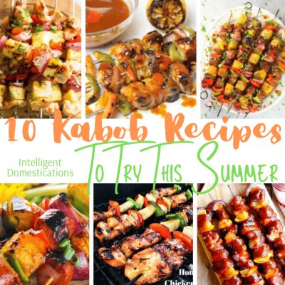10 Kabob Recipes To Try This Summer