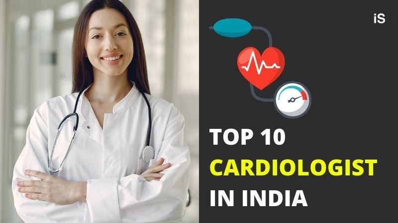 Top 10 Cardiologist in India - IntendStuff