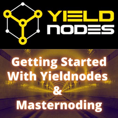 Yieldnodes Update Masternoding for Beginners