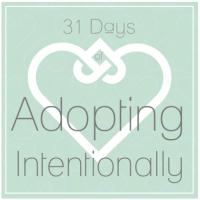 31 Days of Adopting Intentionally
