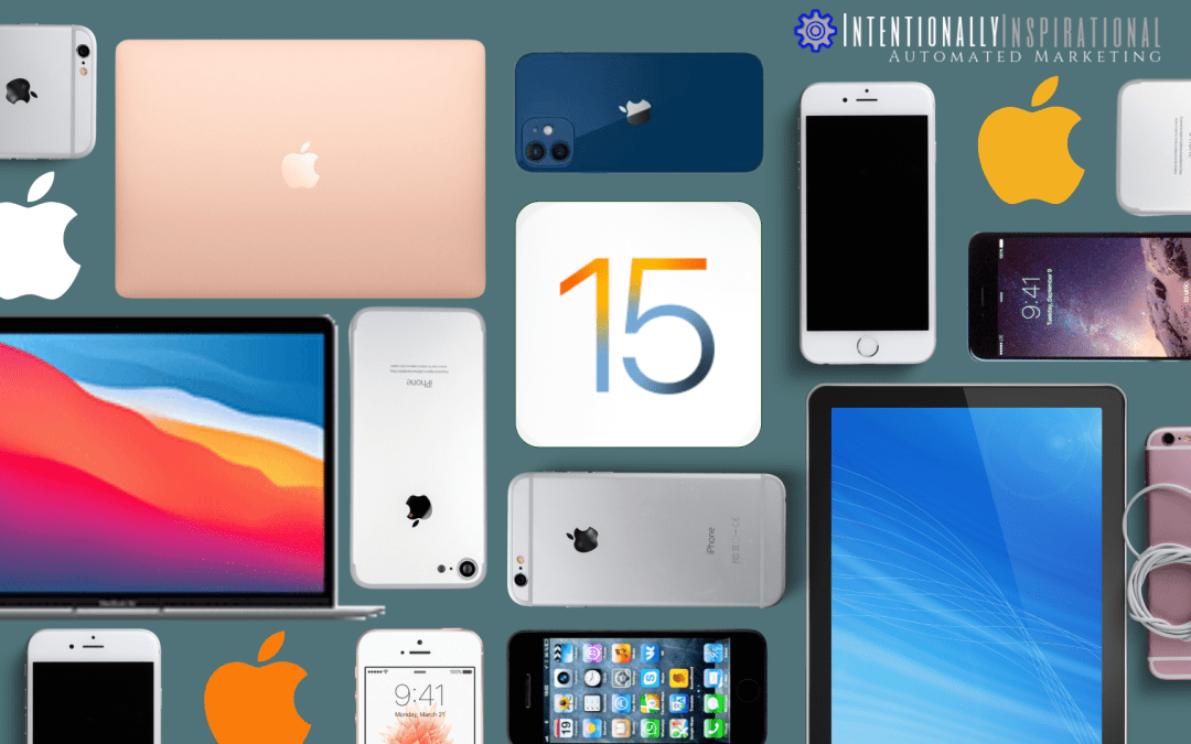How Apple's iOS 15 Affects Your Marketing