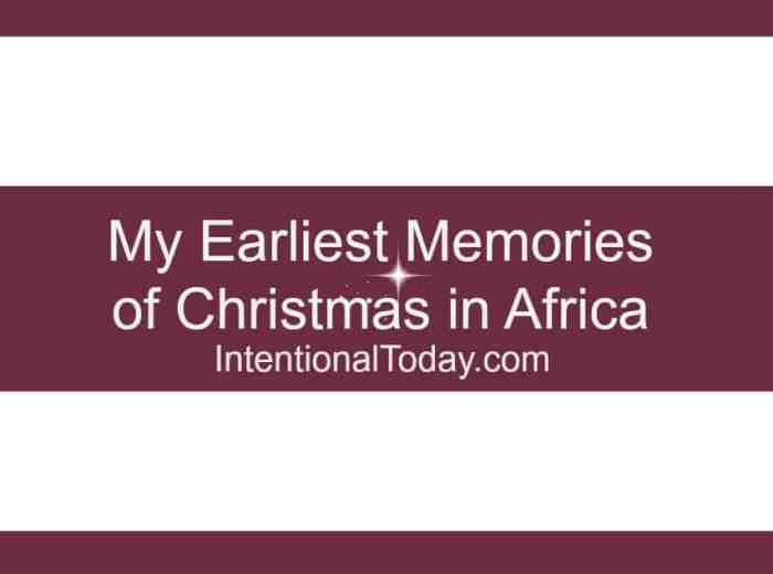 My earliest memories of Christmas in Africa