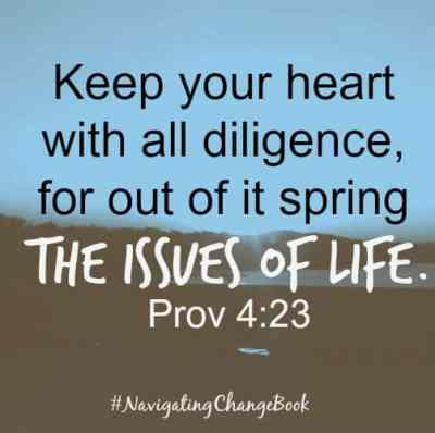 Keep your heart with all diligence.