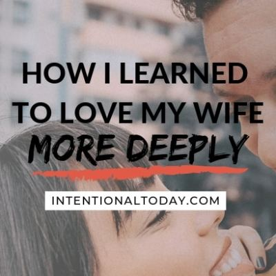 How I Learned to Love My Wife More Deeply
