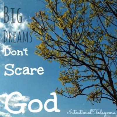 Photo: Big Dreams Don't Scare God