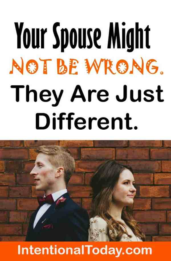 Your spouse might not be wrong, just different