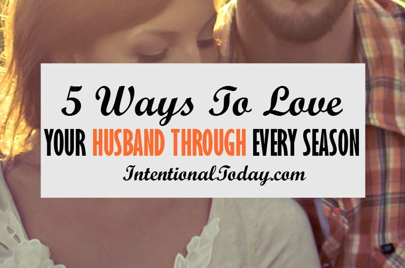 5 ways to love your husband through every season