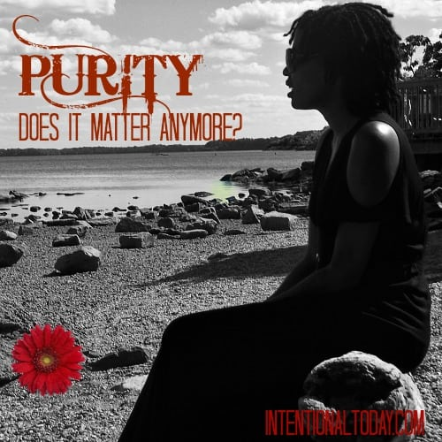 Purity: Does it matter anymore?