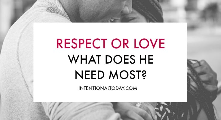 Your husband might want your respect more than your love - here' s why (and homework for you!)