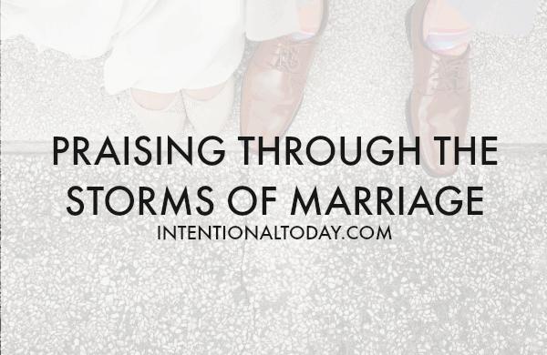 Praising through the storms of marriage