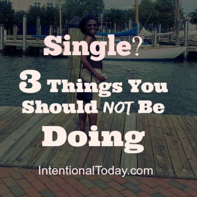 Single? 3 Things You Should Not Be Doing