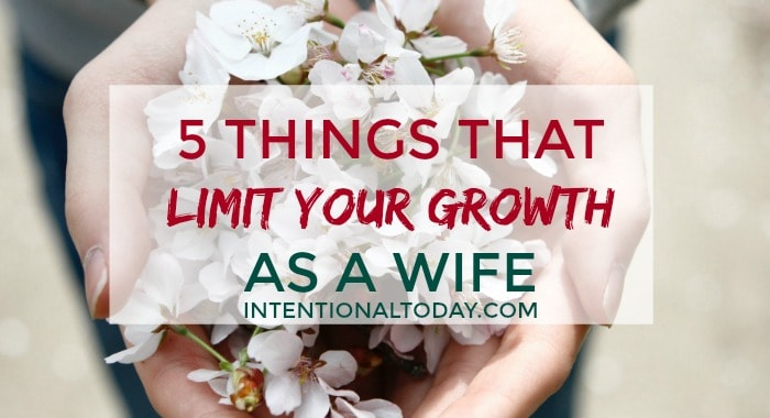 5 things that limit your growth as a wife