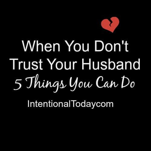 When you don't trust your husband, 5 things you can do